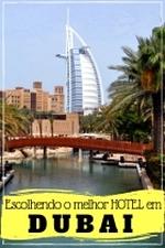 Escolhendo o melhor Hotel em Dubai