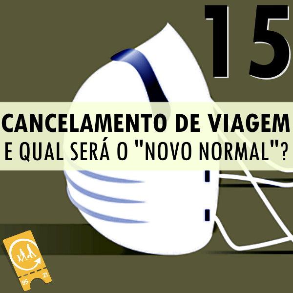 """Podcast Ligado em Viagem #15 - Cancelamento de viagem e qual será o """"novo normal"""""""