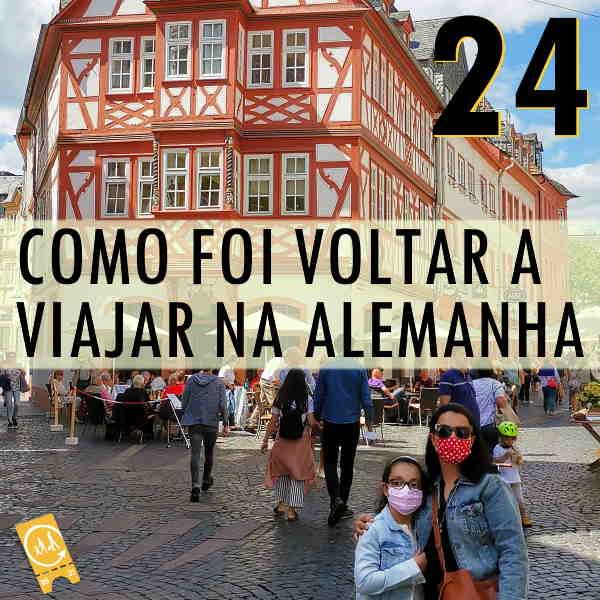 Podcast Ligado em Viagem #24 - Como foi voltar a viajar na Alemanha pós quarentena do Coronavírus