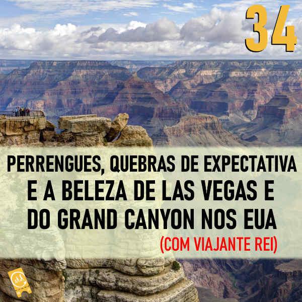 PODCAST LIGADO EM VIAGEM - Perrengues, quebras de expectativa e a beleza de Las Vegas e do Grand Canyon nos EUA (com Viajante Rei)