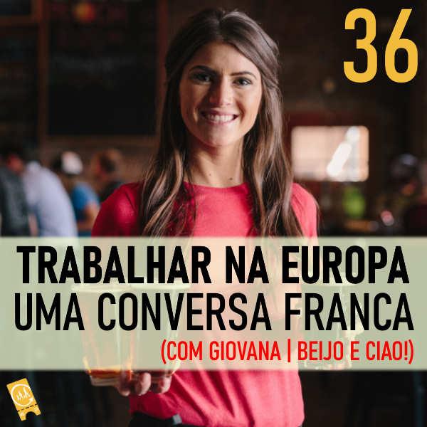 Trabalhar na Europa: uma conversa franca (com Giovana | Beijo e Ciao!)